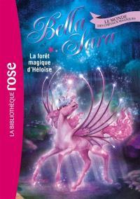 Bella Sara : le monde des chevaux magiques. Volume 18, La forêt magique d'Héloïse