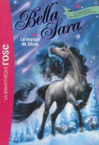 Bella Sara : le monde des chevaux magiques. Volume 8, Le voyage de Shine