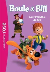 Boule et Bill. Volume 3, La revanche de Bill
