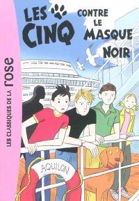 Le club des Cinq. Volume 27, Les Cinq contre le Masque noir