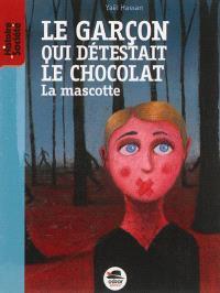 Le garçon qui détestait le chocolat : la mascotte