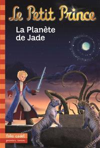 Le Petit Prince. Volume 5, La planète de Jade