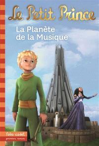 Le Petit Prince. Volume 4, La planète de la musique