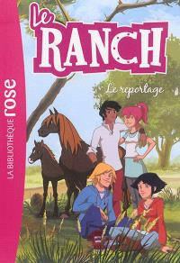 Le ranch. Volume 10, Le reportage