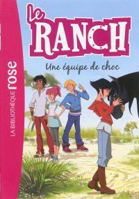 Le ranch. Volume 5, Une équipe de choc