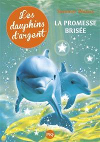 Les dauphins d'argent. Volume 5, La promesse brisée