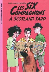 Les six compagnons. Volume 4, Les six compagnons à Scotland Yard