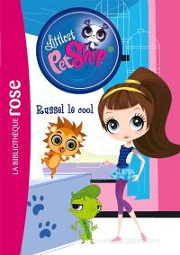 Littlest Petshop. Volume 15, Russel le cool