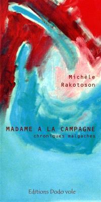 Madame à la campagne : chroniques malgaches