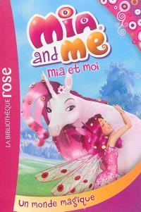 Mia and me = Mia et moi. Volume 1, Un monde magique