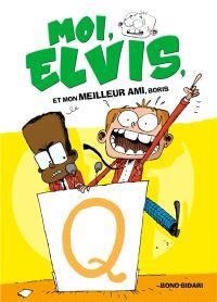 Moi, Elvis. Volume 3, Moi, Elvis, et mon meilleur ami, Boris