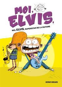 Moi, Elvis. Volume 4, Moi, Elvis, superstar de la guitare