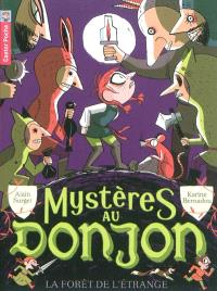 Mystères au donjon. Volume 4, La forêt de l'étrange