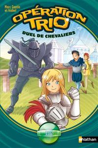 Opération trio. Volume 3, Duel de chevaliers : 1102