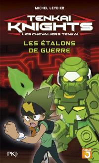 Tenkai knights = Les chevaliers Tenkai. Volume 4, Les étalons de guerre