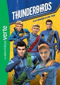 Thunderbirds. Volume 1, La ceinture de feu