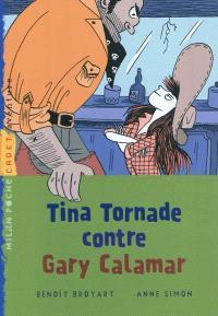 Tina Tornade contre Gary Calamar