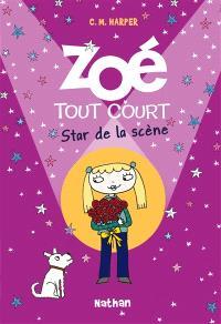 Zoé tout court !. Volume 8, Star de la scène