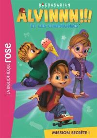 Alvinnn !!! et les Chipmunks. Volume 3, Mission secrète !