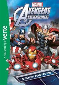 Avengers rassemblement. Volume 6, Le Super-Adaptoïde