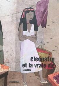 Cléopâtre et la vraie vie