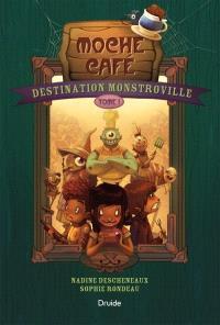 Destination Monstroville. Volume 1, Moche Café