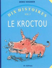 Dix histoires. Volume 1, Le Kroctou
