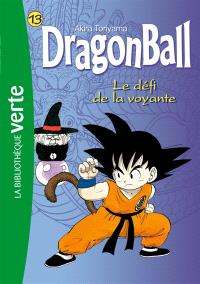Dragon ball. Volume 13, Le défi de la voyante