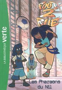 Foot 2 rue. Volume 33, Les pharaons du Nil