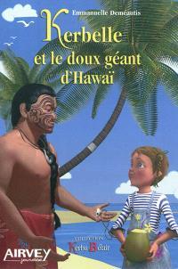 Kerbelle et le doux géant d'Hawaï