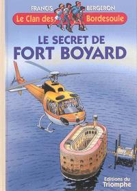 Le clan des Bordesoule. Volume 15, Le secret de Fort Boyard