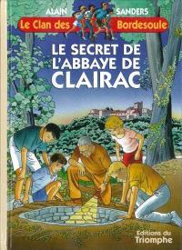 Le clan des Bordesoule. Volume 9, Le secret de l'abbaye de Clairac