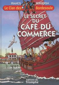 Le clan des Bordesoule. Volume 28, Le secret du Café du commerce