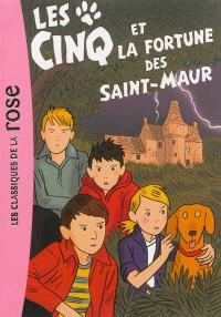 Le club des Cinq. Volume 31, Les Cinq et la fortune des Saint-Maur