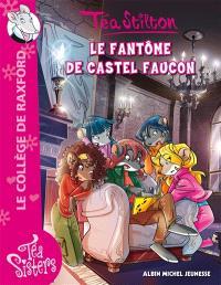 Le collège de Raxford. Volume 17, Le fantôme de Castel Faucon