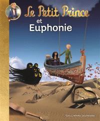 Le Petit Prince. Volume 3, Le Petit Prince et Euphonie