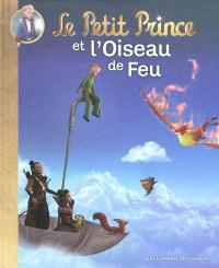 Le Petit Prince. Volume 1, Le Petit Prince et l'oiseau de feu