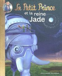 Le Petit Prince. Volume 4, Le Petit Prince et la reine Jade