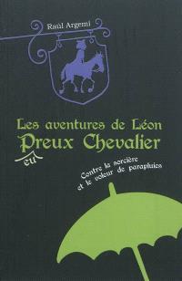Les aventures de Léon, p(eu)reux chevalier. Volume 1, Contre la sorcière et le voleur de parapluies