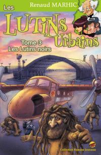 Les lutins urbains. Volume 3, Les lutins noirs