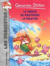 Les préhistos. Volume 7, Le trésor de Piratrouk le piraton