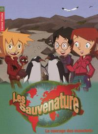 Les Sauvenature. Volume 10, Le courage des manchots