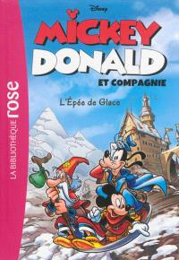 Mickey, Donald et compagnie. Volume 4, L'épée de glace