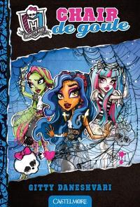 Monster High. Volume 3, Chair de goule