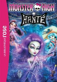 Monster High. Volume 5, Hanté
