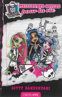 Monster High. Volume 1, Meilleures goules pour la vie