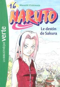 Naruto. Volume 16, Le destin de Sakura