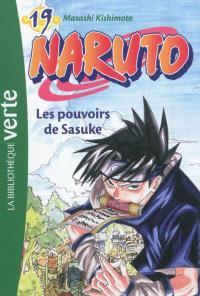 Naruto. Volume 19, Les pouvoirs de Sasuke