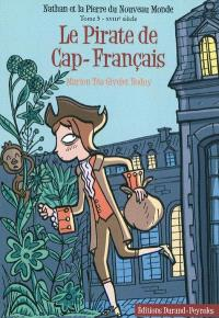 Nathan et la pierre du Nouveau Monde. Volume 5, Le pirate de Cap-Français : XVIIIe siècle