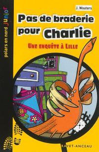 Pas de braderie pour Charlie : une enquête à Lille